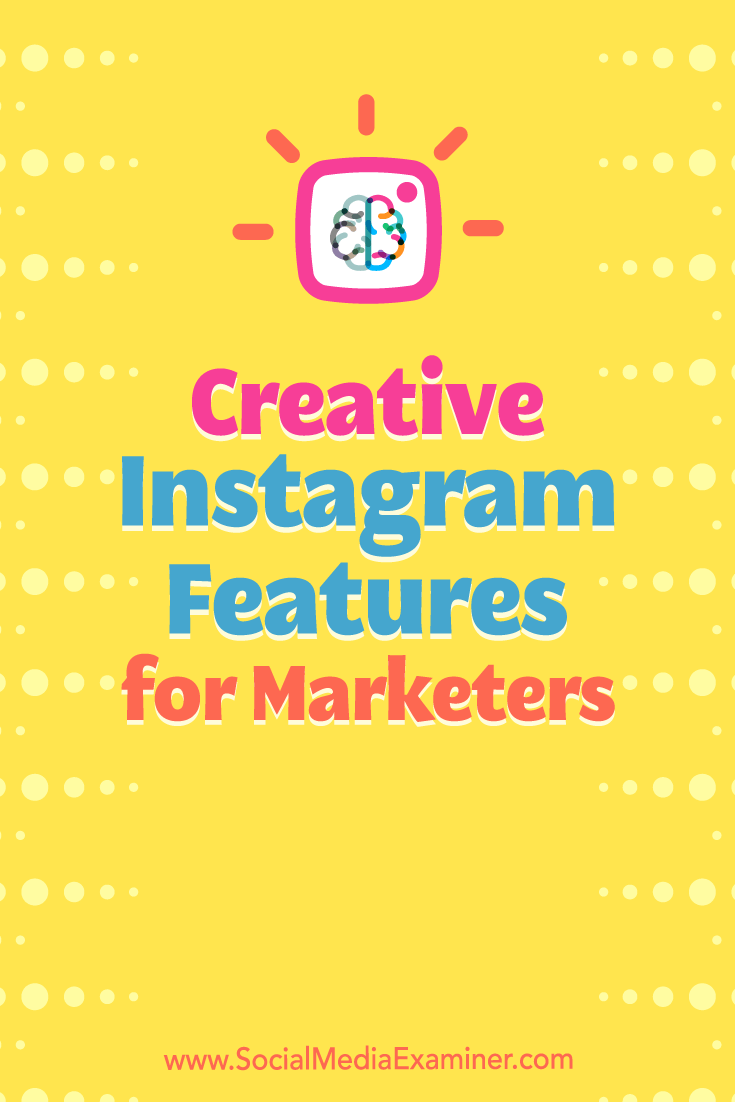5 ways to improve your instagram marketing social media examiner Creative Instagram Features For Marketers Snapchat Marketing Instagram Marketing Strategy Instagram Marketing Tips
