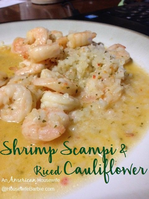 An American Housewife: Shrimp Scampi with Riced Cauliflower - (low carb if you need it to be and delicious even if you don't!) #ricedcauliflower