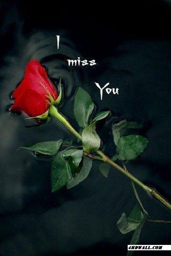0zyyju Jpg 600 900 Miss You Images I Love You Images I Miss You Wallpaper