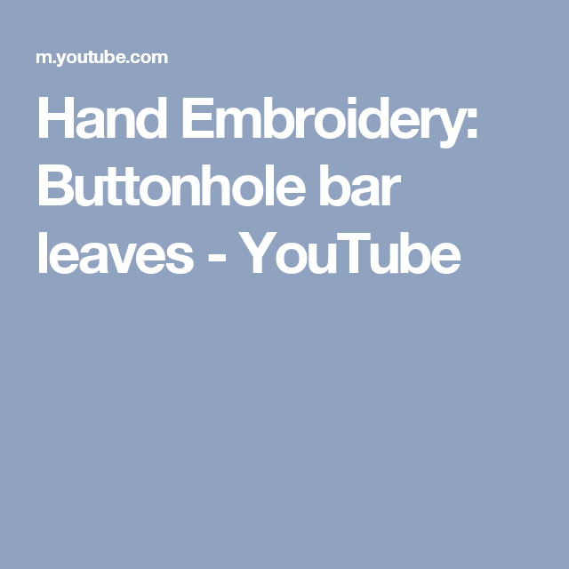 Hand Embroidery: Buttonhole bar leaves - YouTube