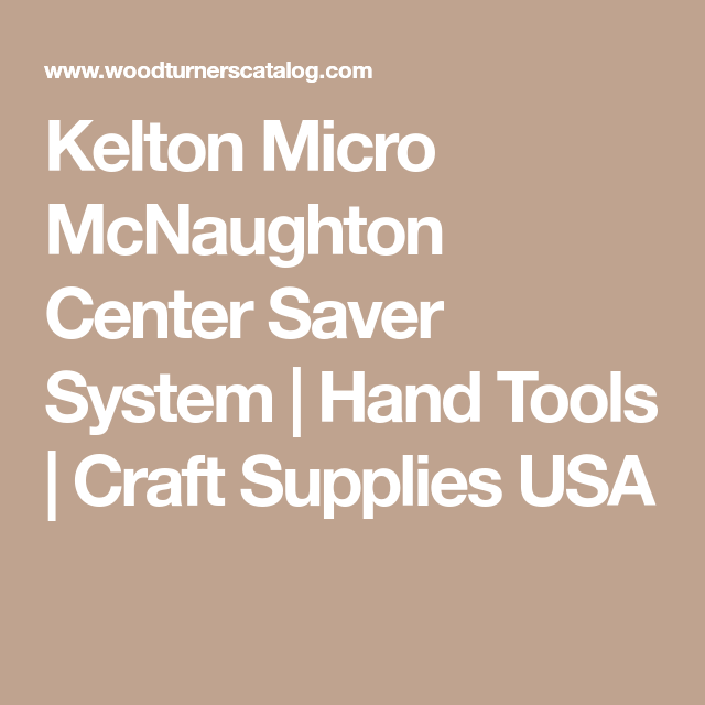 Kelton Mcnaughton Center Saver System