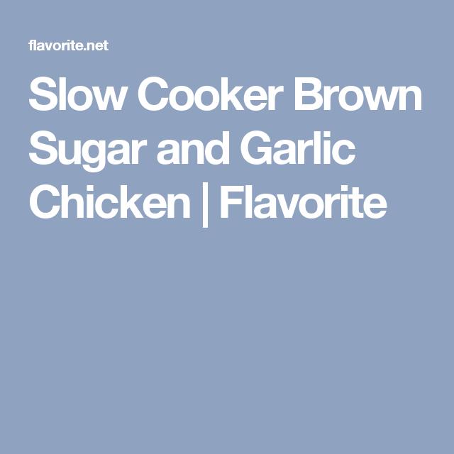 Slow Cooker Brown Sugar and Garlic Chicken | Flavorite