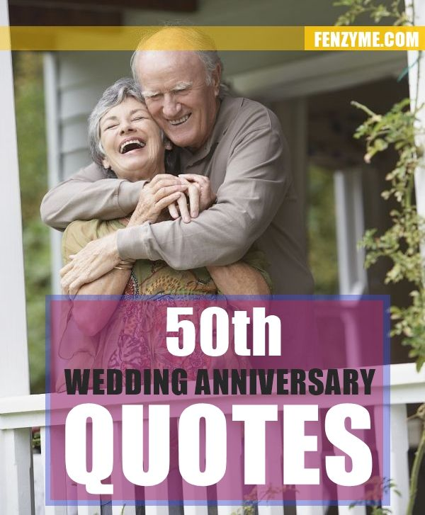 50 Best 50th Wedding Anniversary Quotes Wedding Anniversary