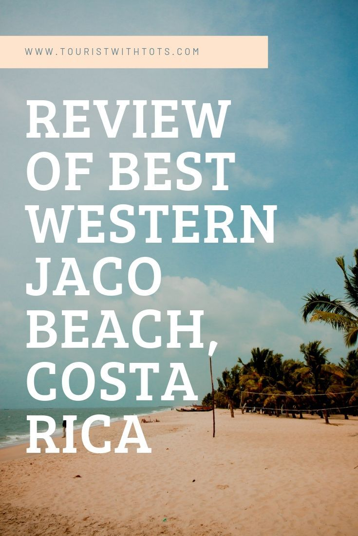 My Review Of The All-Inclusive Best Western Jaco Beach