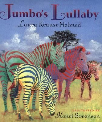 Melmed,  Laura  Krauss.  Jumbo's  Lullaby.  Lothrop,  Lee  &  Shepard  Books,  1999.  (0688165508)  A  mother  elephant  sings  her  baby  to  sleep  while  introducing  the  animals  of  the  African  savannah.