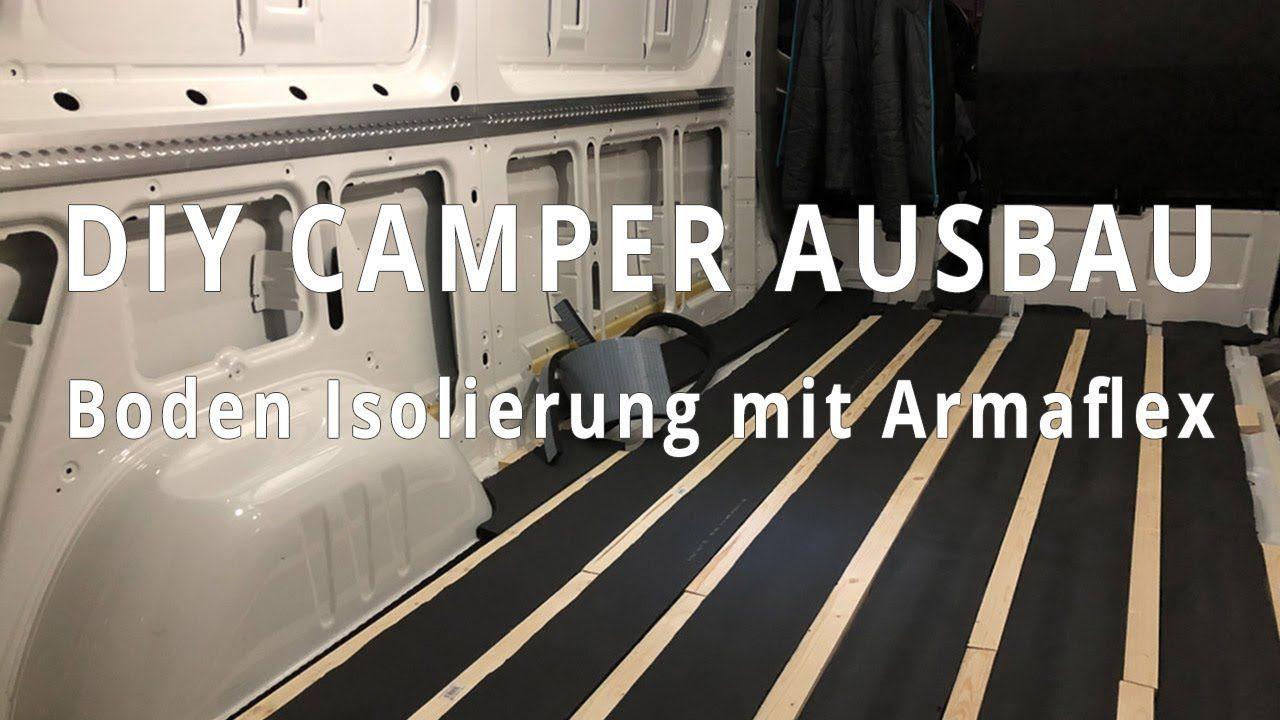 Fußboden Camper ~ Diy campervan ausbau 03 boden isolieren mit armaflex vanlife