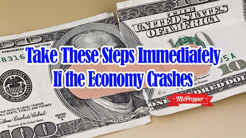 Take These Steps Immediately If The Economy Collapses Economic