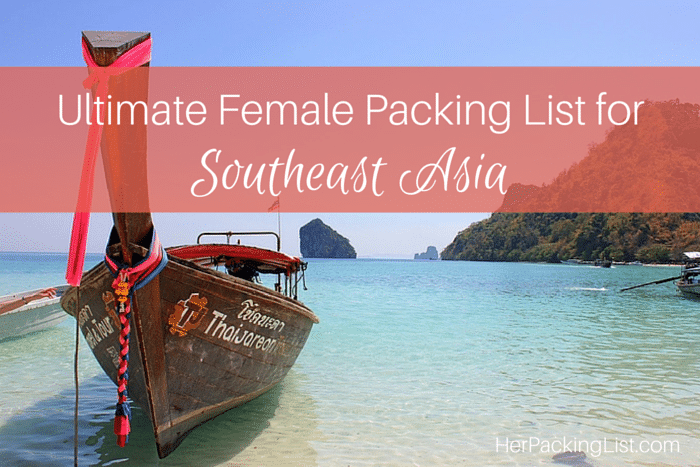 Ultimate Female Packing List for Southeast Asia - Her Packing List #ultimatepackinglist Ultimate Female Packing List for Southeast Asia #ultimatepackinglist