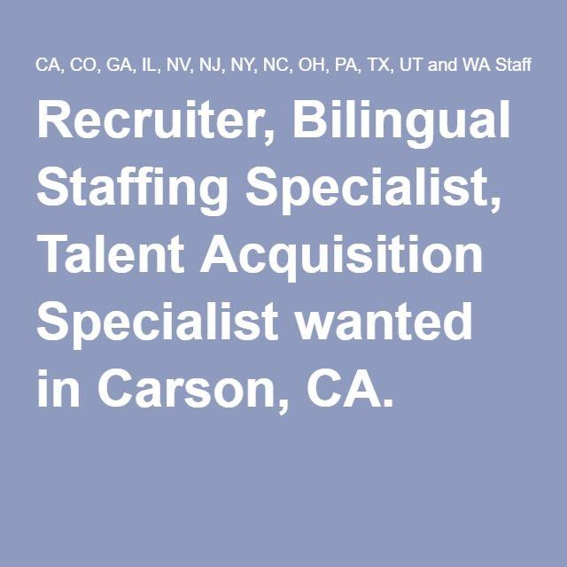 Recruiter, Bilingual Staffing Specialist, Talent Acquisition