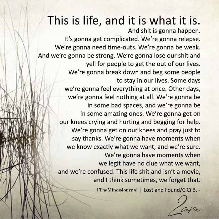 This Is Life, And It Is What It Is