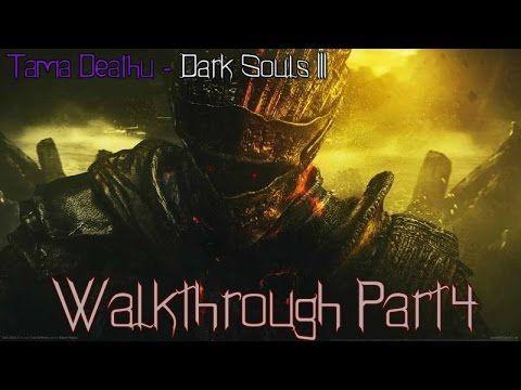 Tama Deathu Dark Souls Iii Walkthrough Part 4 Third Boss