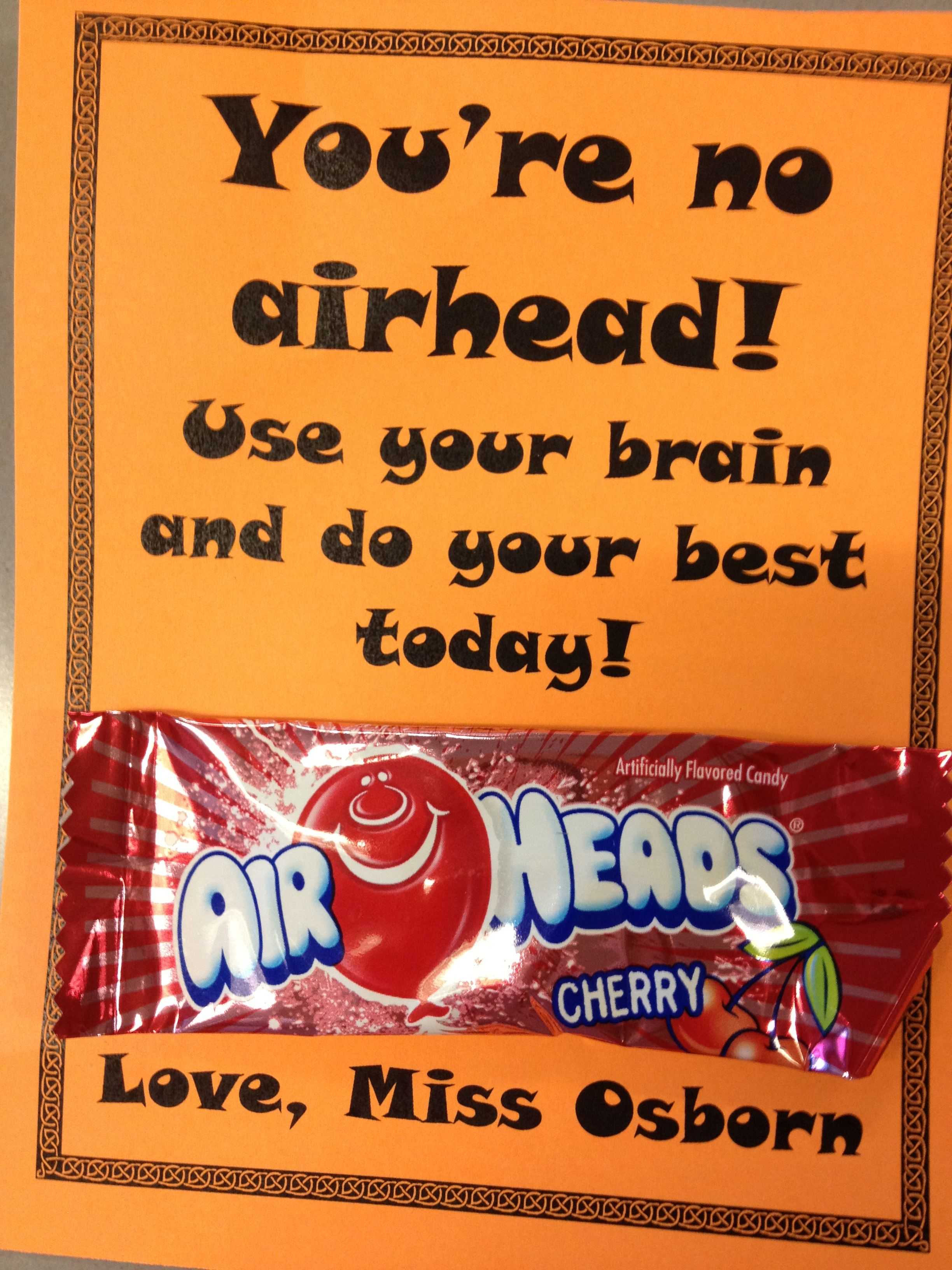 Testing quotes for elementary students - You Re No Airhead Use Your Brain And Do Your Best Today