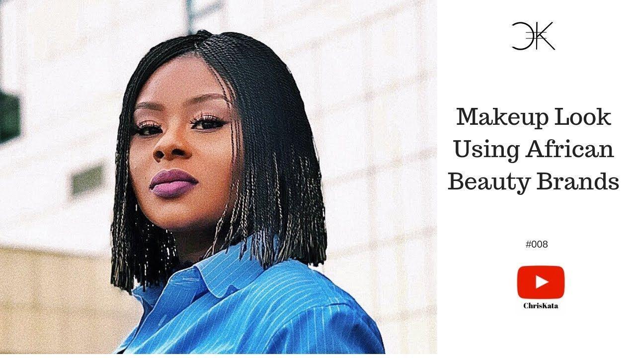 Makeup Look Using African Beauty Brands African beauty