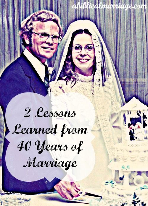 2 Lessons Learned from 40 Years of Marriage   A Biblical Marriage