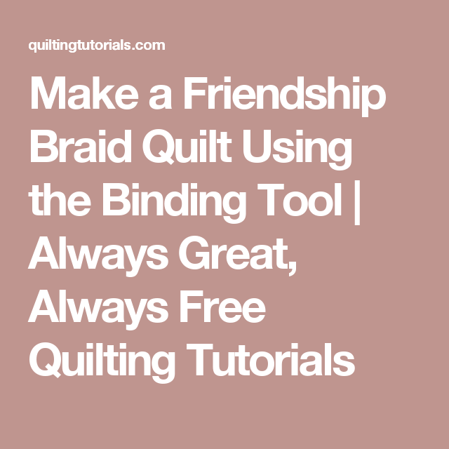 Make A Friendship Braid Quilt Using The Binding Tool