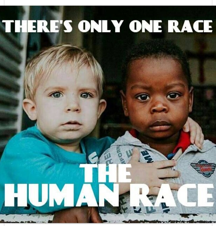 There is only one race, the human race. All else is cultural and ethnic diversity. We truly are brothers and sisters in the family of humankind.
