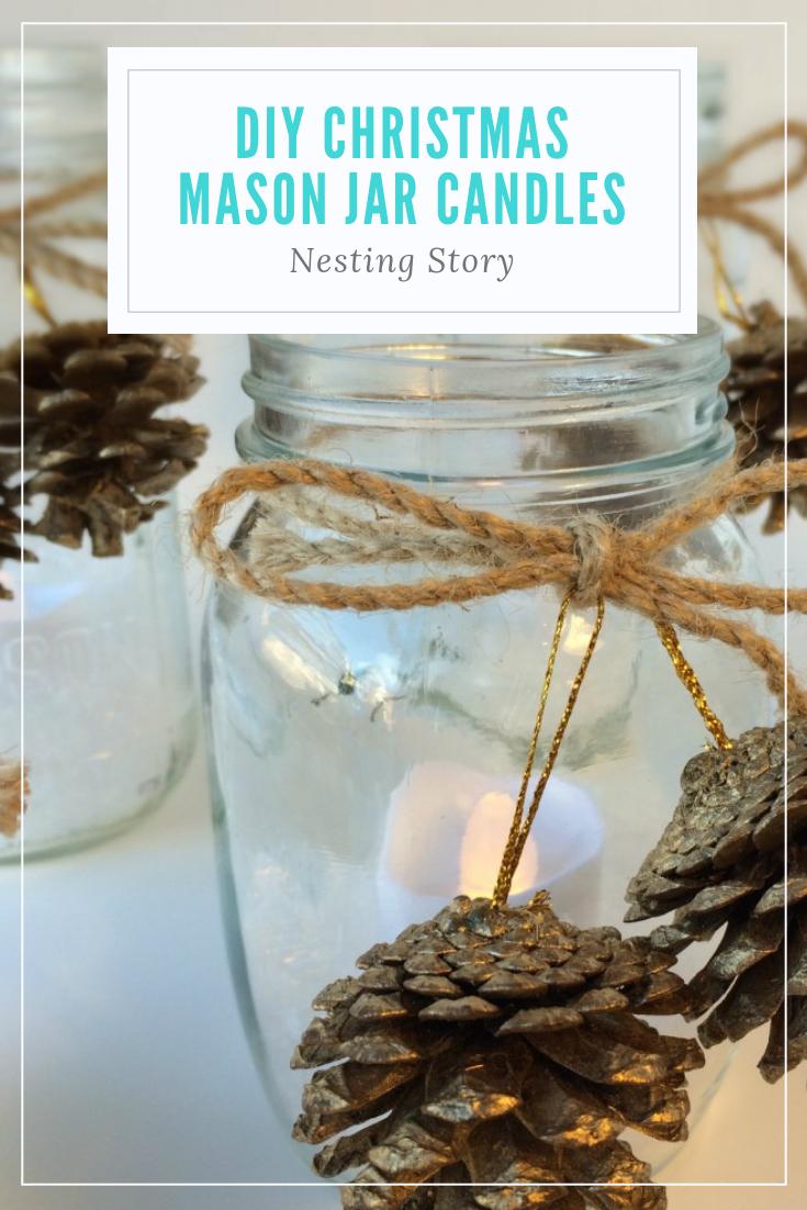 Easy Diy Christmas Mason Jar Candles Diy Christmas Decorations Nestingstory Christmas Mason Jars Diy Mason Jar Candles Christmas Mason Jars