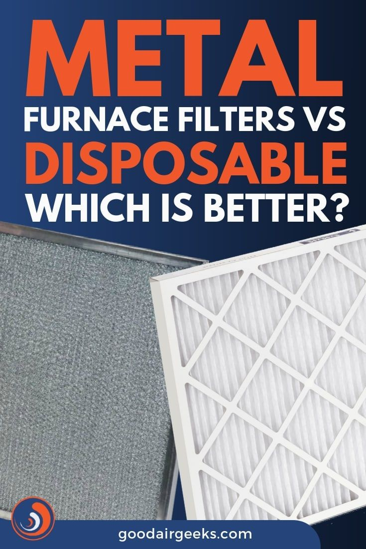 Metal Furnace Filters VS Disposable Which is Better