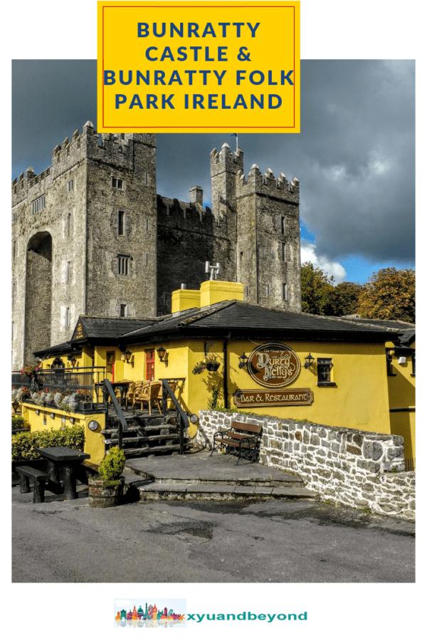 Bunratty Castle and Bunratty Folk Park Ireland's greatest medieval castle