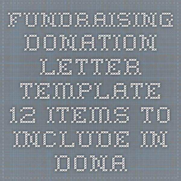 Fundraising Donation Letter Template - 12 Items to Include in - donation request letter