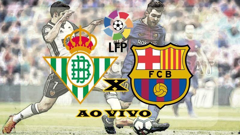 Jogo Do Barcelona Ao Vivo Online Betis X Barcelona Onde Assistir
