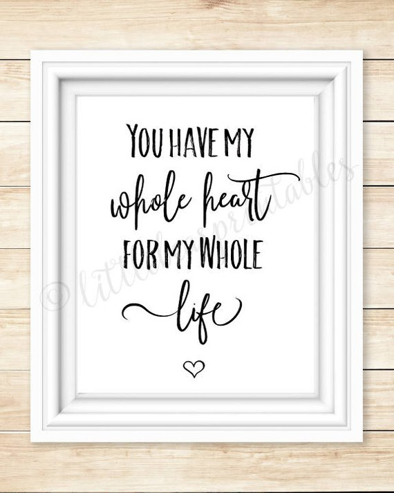 You Have My Whole Heart For My Whole Life Printable Wall Art Quote