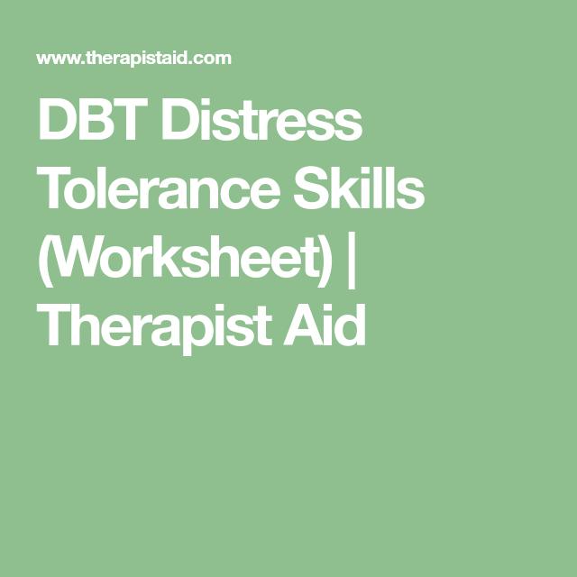 DBT Distress Tolerance Skills (Worksheet) | Therapist Aid ...