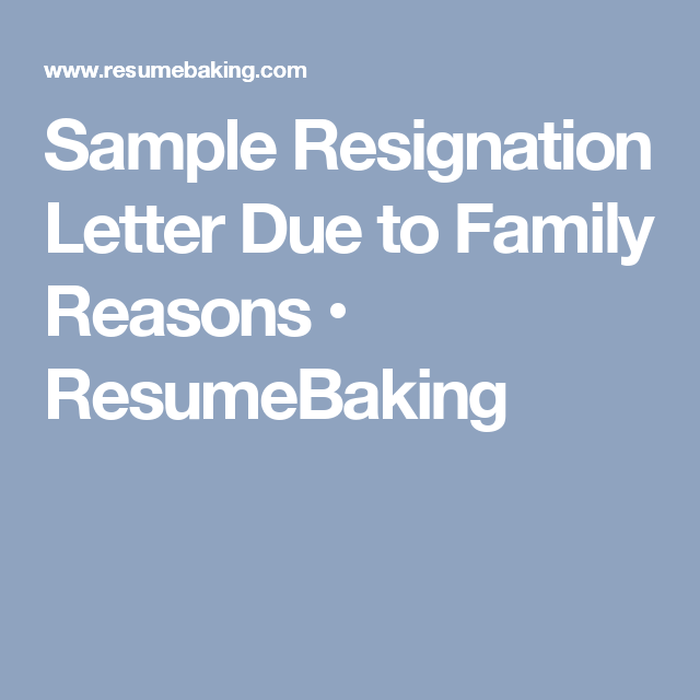 Sample resignation letter due to family reasons resumebaking sample resignation letter due to family reasons resumebaking altavistaventures Image collections