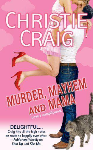 Murder, Mayhem and Mama by Christie Craig
