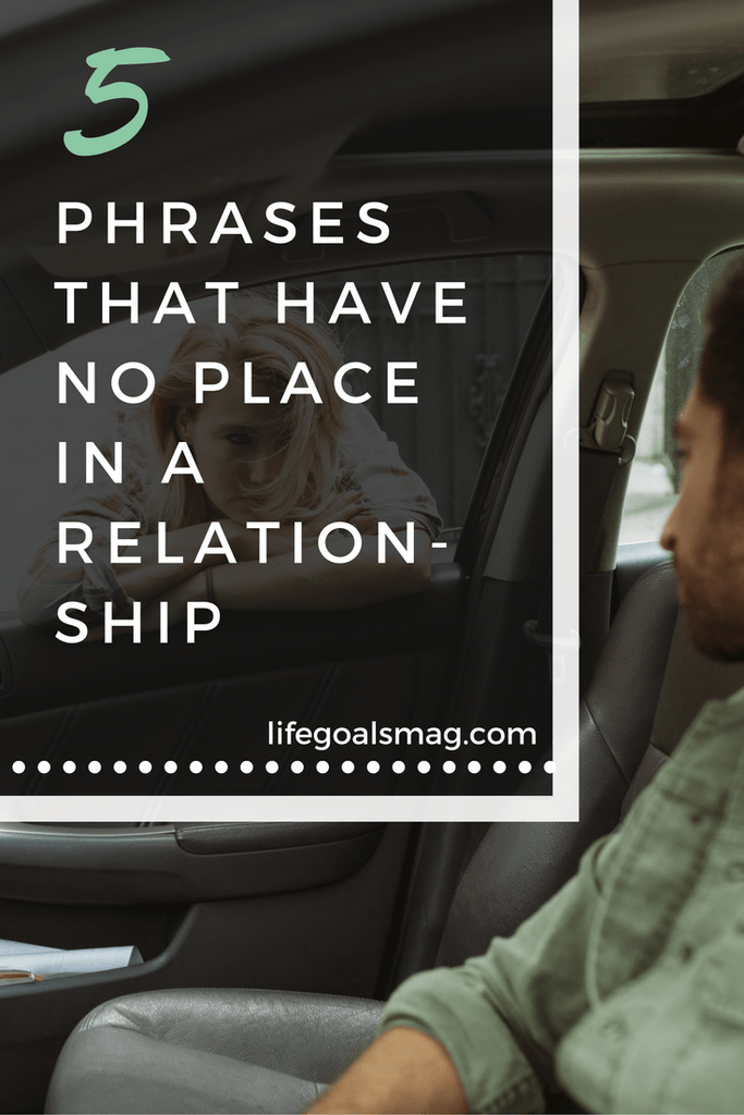 5 Phrases That Have No Place In A Relationship