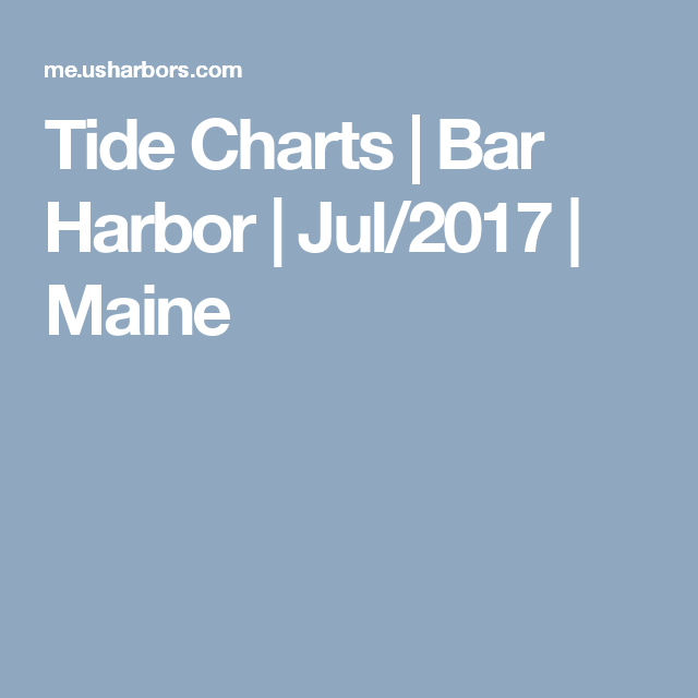 Tide Charts Bar Harbor Jul2017 Maine Adventures And Travels