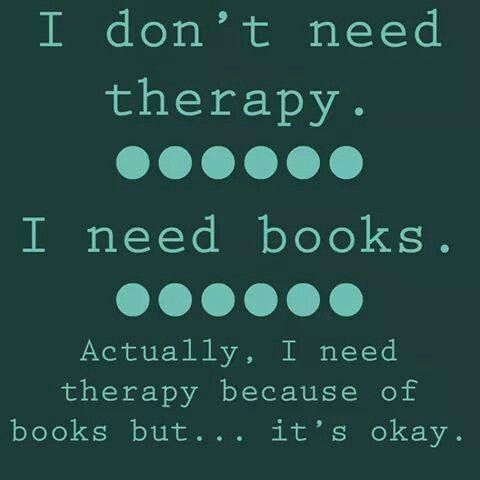 Image result for I don't need therapy I need books