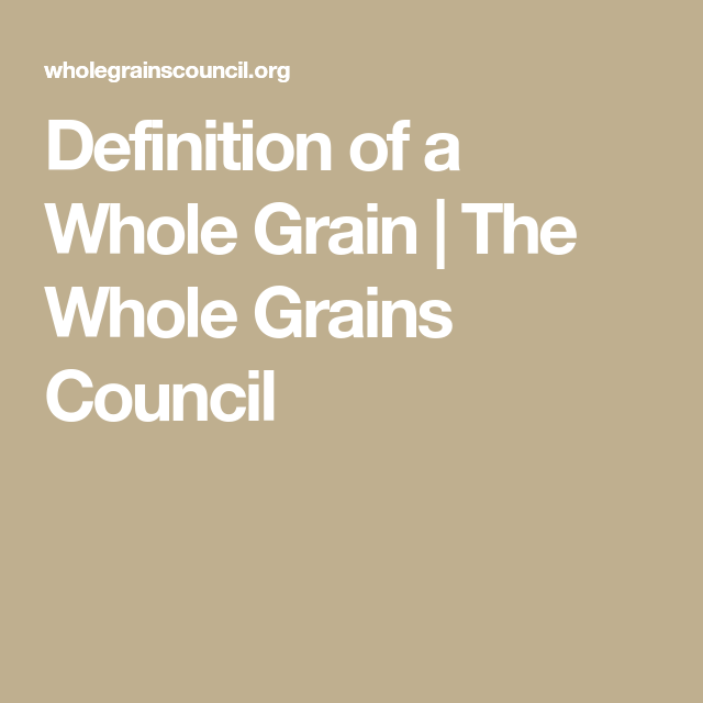 Definition Of A Whole Grain