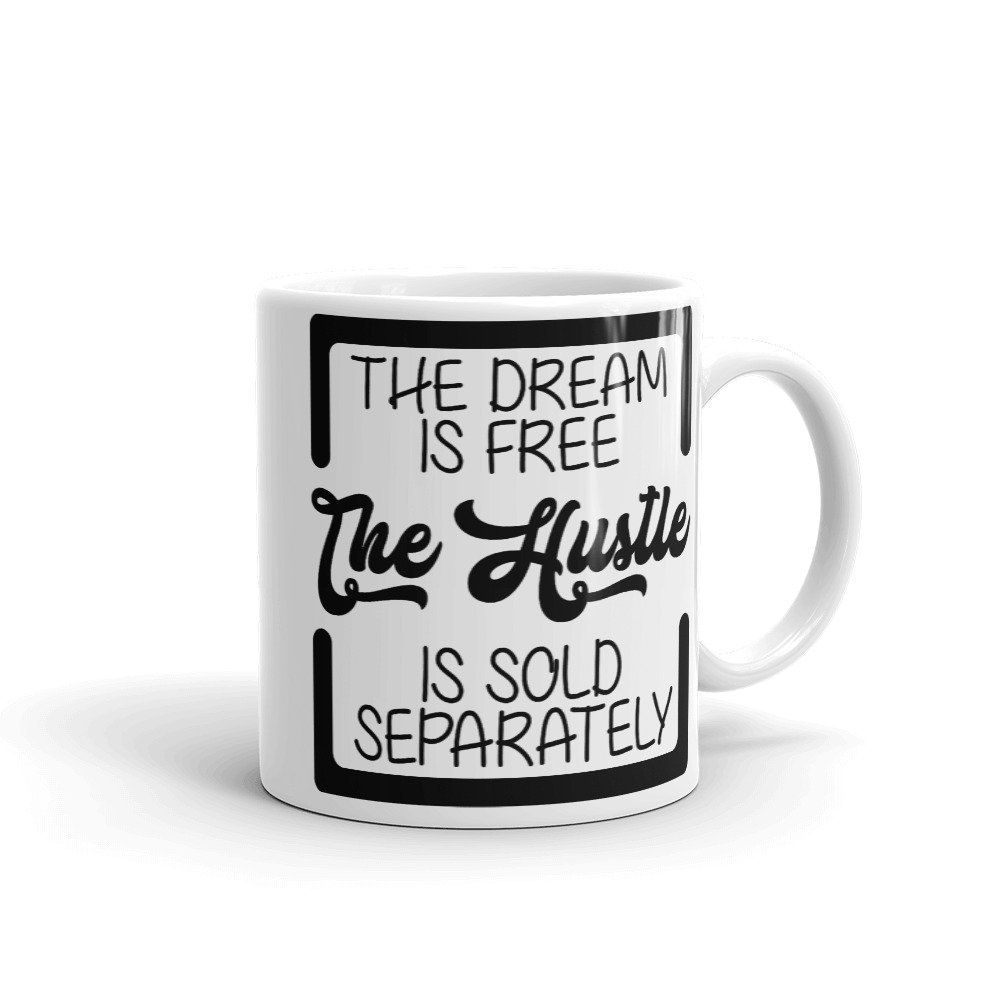 The Dream Is Free Coffee Mug Made In Usa Europe Funny Etsy In 2020 Mugs Coffee Cup Gifts Coffee Mugs
