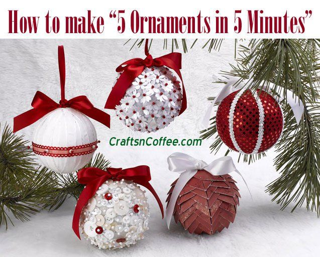 A Video Tutorial 5 Christmas Ornaments In 5 Minutes Christmas Ornaments Christmas Crafts Handmade Christmas Ornaments