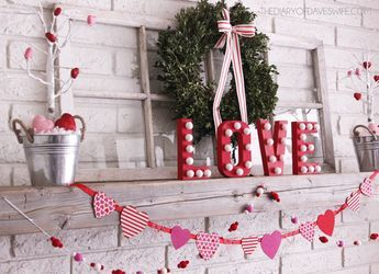 Valentine�s Day Decor and Craft Ideas