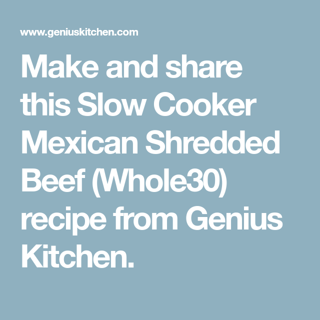 Slow Cooker Mexican Shredded Beef (Whole30) Recipe