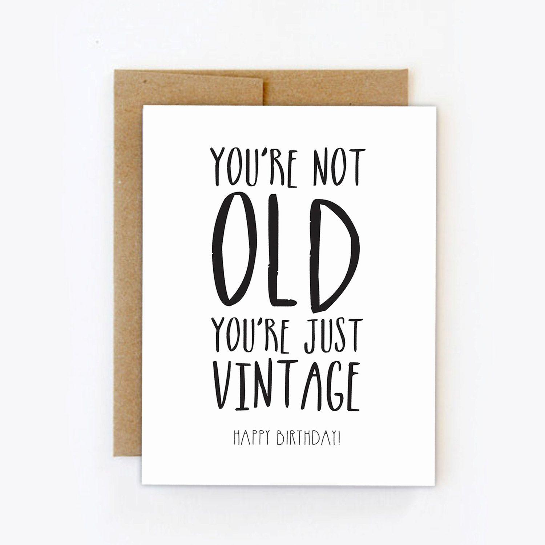 Funny Birthday Card You Re Not Old You Re Just Vintage Greeting Card A Fun Way To Wish Happy Birthday Digital File For Instant Down 50 Verjaardag Verjaardag