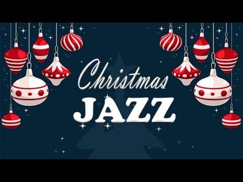 christmas muisc relaxing christmas jazz smooth christmas songs instrumental youtube - Youtube Music Christmas Songs