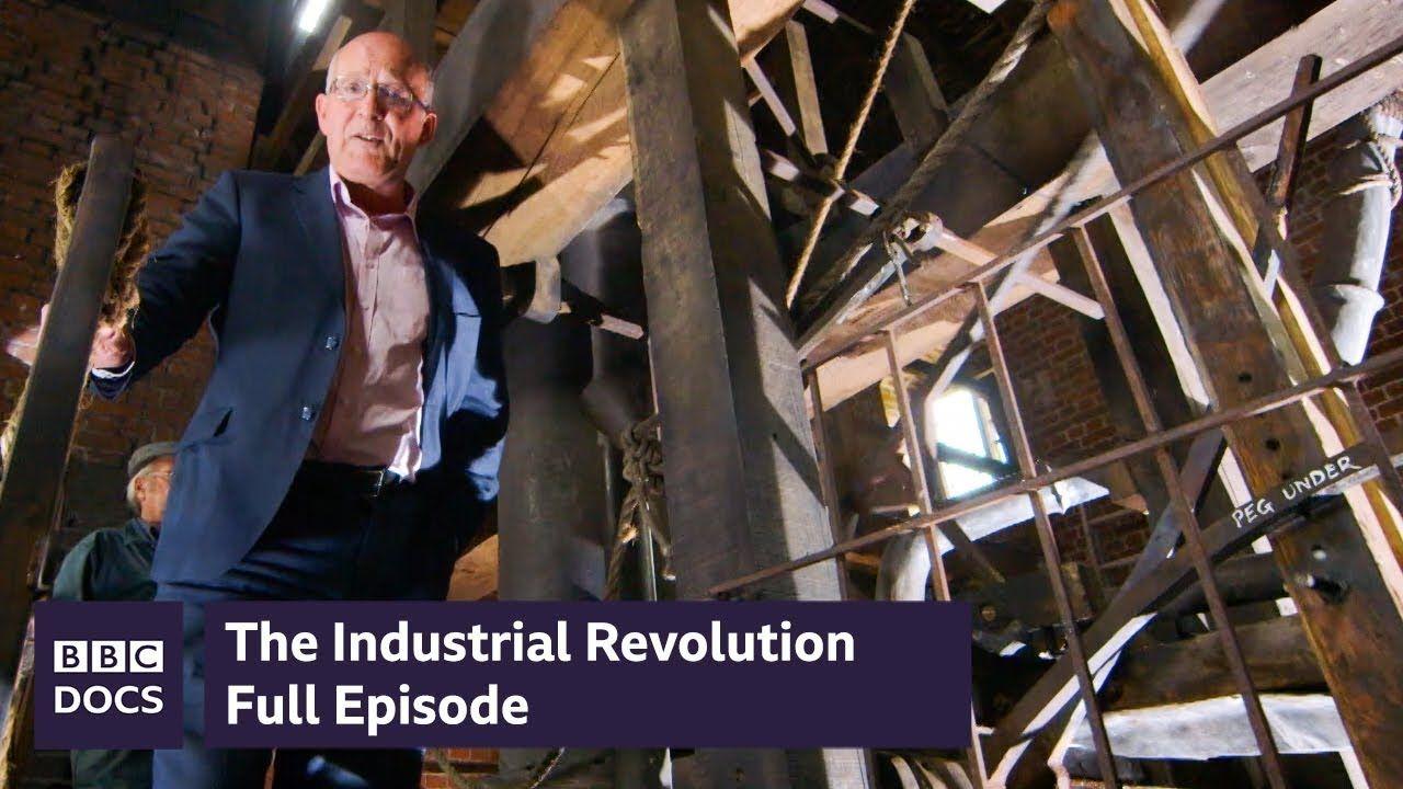 Full Episode The Industrial Revolution Bbc Documentary