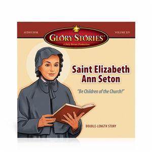 Glory Stories CD vol 14 - Saint Elizabeth Ann Seton