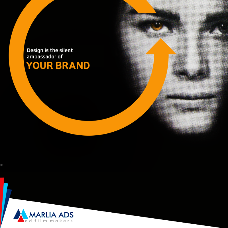 Design is the ambassador of your brand. Create great Ads with Marlia Ads  #Think #Different #MarliaAds #AdFilms #CorporateFilms #Animation #PhotoShoot