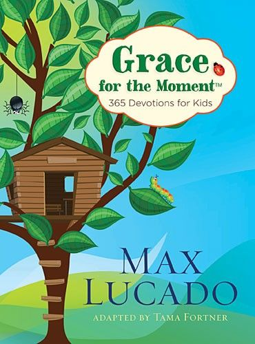Grace for the Moment: 365 Devotions for Kids, Max Lucado
