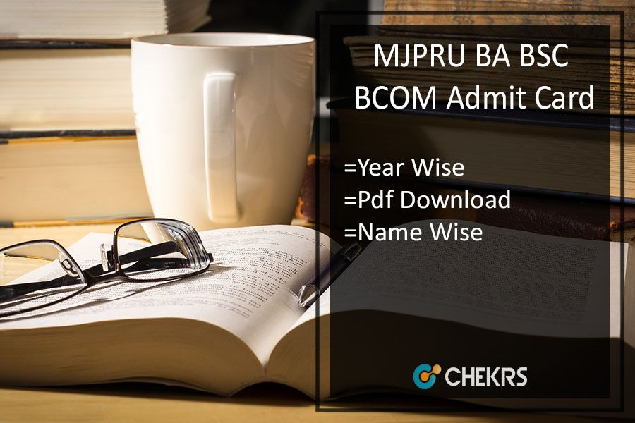 Mjpru Ba Bsc Bcom Admit Card 2018 Rohilkhand 1st 2nd 3rd Year Name Wise Cards Entrance Exam