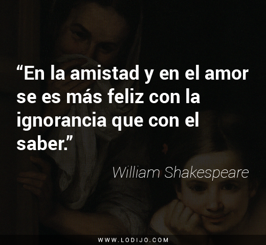Frases De William Shakespeare En La Amistad Y En El Amor