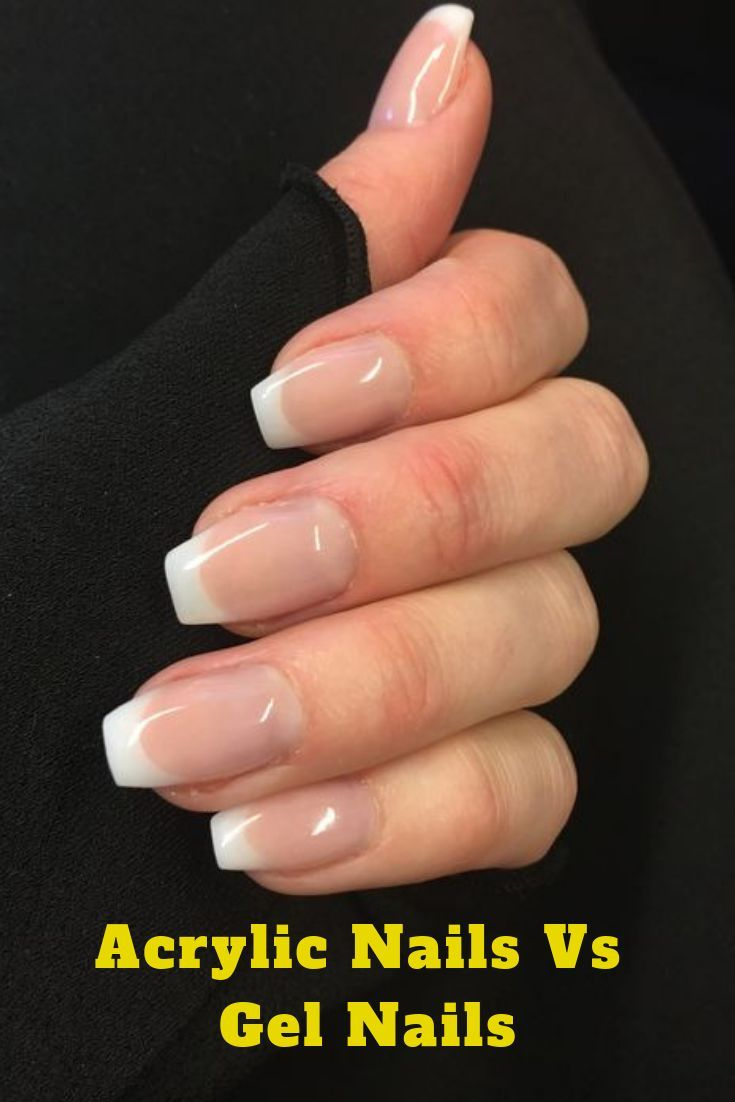 Acrylic Nails Vs Gel Nails Ultimate Decision Making Guide Acrylic Decisionmaking Gel French Tip Nail Designs Ombre Acrylic Nails French Tip Acrylic Nails