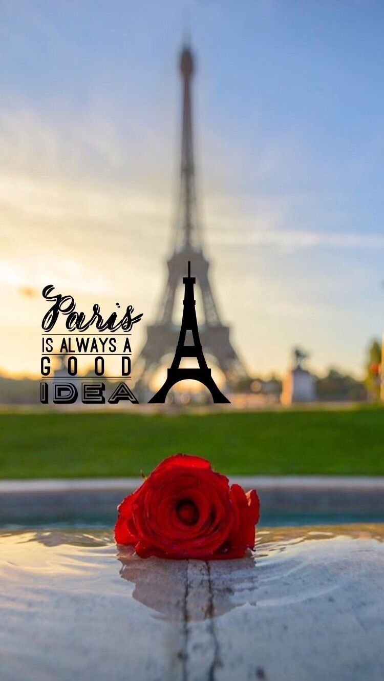 Paris Is Always A Good Idea Tia IPhone 6 Wallpaper Background