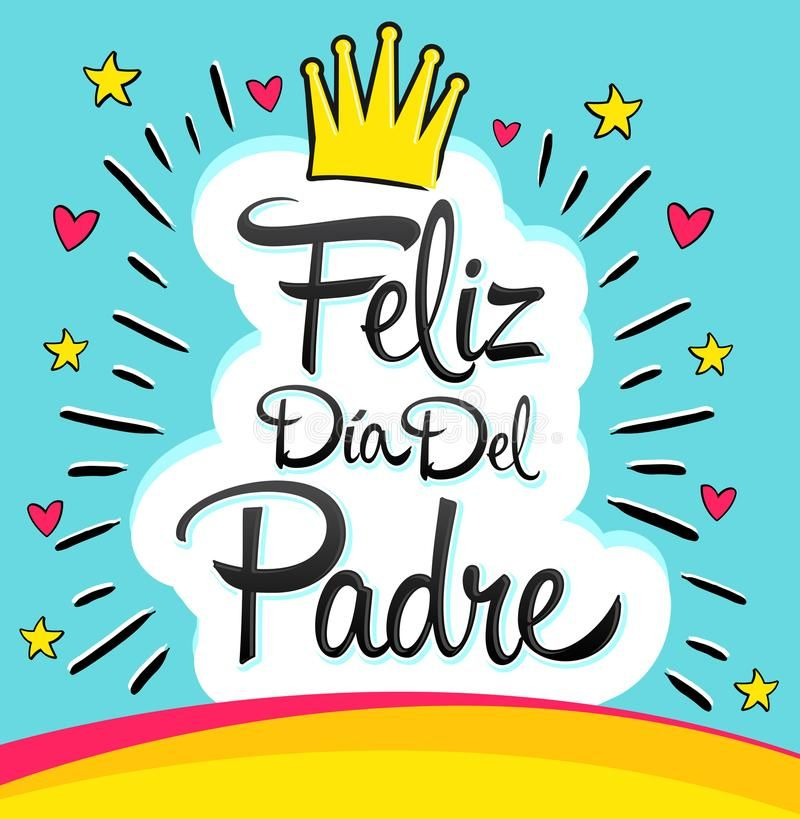 Illustration About Feliz Dia Del Padre Happy Fathers Day Spanish Text Vector Colorful Letterin Happy Fathers Day Message Fathers Day Quotes Happy Fathers Day