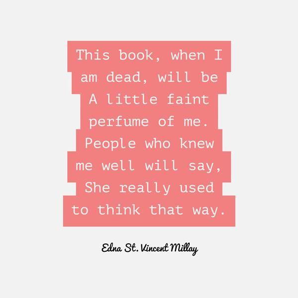 Quotable - Edna St. Vincent Millay