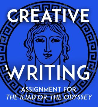 Fun Creative Writing Assignment For The Iliad Or The Odyssey